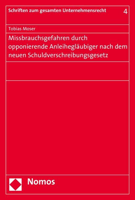 Missbrauchsgefahren durch opponierende Anleihegläubiger nach dem neuen Schuldverschreibungsgesetz | Moser, 2015 | Buch (Cover)