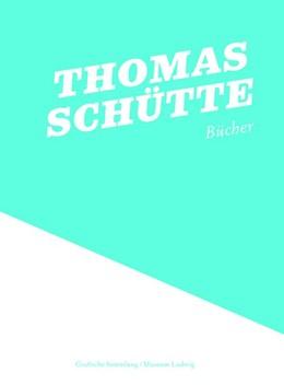 Abbildung von Gülicher / Friedrich | Thomas Schütte: Bücher | 2008