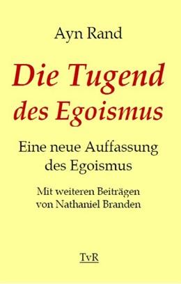Abbildung von Rand / Branden | Die Tugend des Egoismus | 1. Auflage | 2015 | beck-shop.de