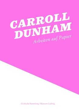 Abbildung von Bell / Friedrich | Carroll Dunham: Arbeiten auf Papier | 1. Auflage | 2009 | beck-shop.de