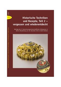 Abbildung von Drachenberg | Historische Techniken und Rezepte, Teil 2 - vergessen und wiederentdeckt | 2015 | Beiträge des 9. Konservierungs...