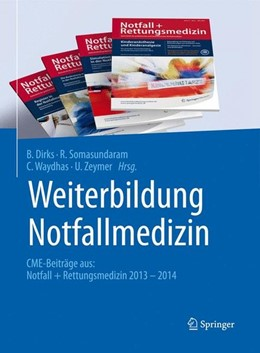 Abbildung von Dirks / Somasundaram   Weiterbildung Notfallmedizin   1. Auflage   2015   beck-shop.de