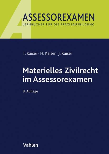Materielles Zivilrecht im Assessorexamen | Kaiser / Kaiser / Kaiser | 8., neu bearbeitete Auflage, 2016 | Buch (Cover)