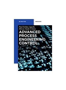 Abbildung von Agachi / Cristea / Csavdari | Advanced Process Engineering Control | 2016