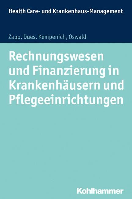 Rechnungswesen und Finanzierung in Krankenhäusern und Pflegeeinrichtungen | Zapp / Oswald / Dues, 2017 | Buch (Cover)