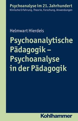 Abbildung von Hierdeis   Psychoanalytische Pädagogik - Psychoanalyse in der Pädagogik   2016