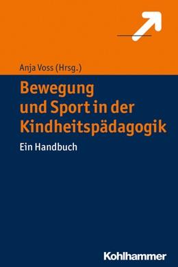 Abbildung von Voss | Bewegung und Sport in der Kindheitspädagogik | 2019 | Ein Handbuch