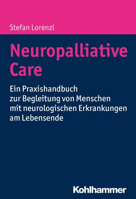 Neuropalliative Care | Lorenzl, 2018 | Buch (Cover)
