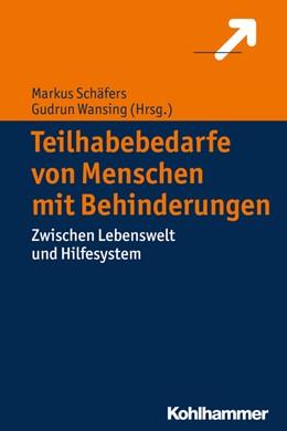 Abbildung von Schäfers / Wansing | Teilhabebedarfe von Menschen mit Behinderungen | 2016 | Zwischen Lebenswelt und Hilfes...