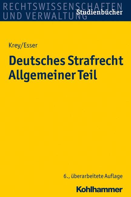 Deutsches Strafrecht Allgemeiner Teil | Krey / Esser | 6., überarbeitete Auflage, 2016 | Buch (Cover)