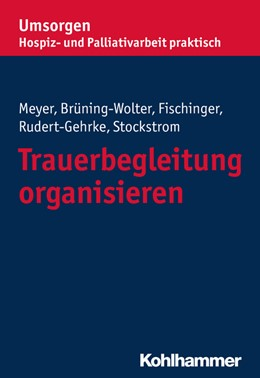Abbildung von Meyer / Brüning-Wolter / Fischinger | Trauerbegleitung organisieren | 2016