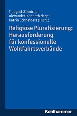 Abbildung von Jähnichen / Nagel   Religiöse Pluralisierung: Herausforderung für konfessionelle Wohlfahrtsverbände   1. Auflage   2015   beck-shop.de