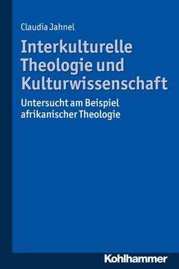 Abbildung von Jahnel   Interkulturelle Theologie und Kulturwissenschaft   1. Auflage   2015   beck-shop.de