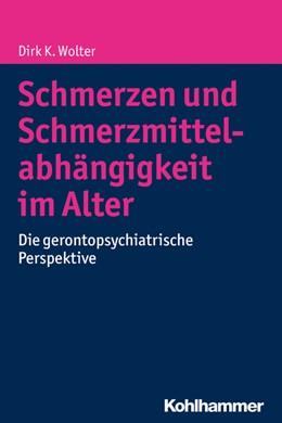 Abbildung von Wolter | Schmerzen und Schmerzmittelabhängigkeit im Alter | 2016 | Die gerontopsychiatrische Pers...