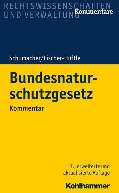 Bundesnaturschutzgesetz | Schumacher / Fischer-Hüftle | 3., erweiterte und aktualisierte Auflage, 2018 | Buch (Cover)