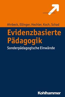 Abbildung von Ahrbeck / Ellinger / Hechler | Evidenzbasierte Pädagogik | 2016 | Sonderpädagogische Einwände