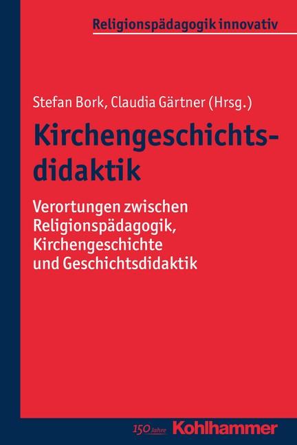 Kirchengeschichtsdidaktik | Bork / Gärtner, 2016 | Buch (Cover)