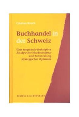 Abbildung von Rusch | Buchhandel in der Schweiz | 2003 | Eine empirisch-deskriptive Ana...