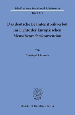 Abbildung von Ickenroth | Das deutsche Beamtenstreikverbot im Lichte der Europäischen Menschenrechtskonvention | 1. Auflage | 2015 | 333 | beck-shop.de