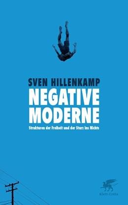 Abbildung von Hillenkamp | Negative Moderne | 2016 | Strukturen der Freiheit und de...