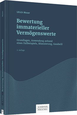 Abbildung von Moser   Bewertung immaterieller Vermögenswerte   2. Auflage   2017   Grundlagen, Anwendung, Bilanzi...