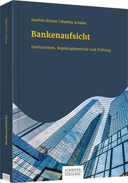 Abbildung von Schaber / Brixner   Bankenaufsicht   2016   Institutionen, Regelungsbereic...