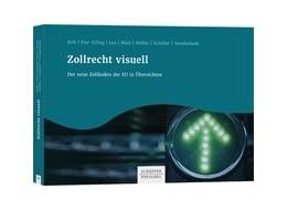 Abbildung von Brill / Pier-Eiling / Lux / Matt / Möller / Scheller / Vonderbank | Zollrecht visuell | 2020 | Der neue Zollkodex der EU in Ü...