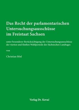 Abbildung von Bösl | Das Recht der parlamentarischen Untersuchungsausschüsse im Freistaat Sachsen | 2016 | Unter besonderer Berücksichtig... | 365