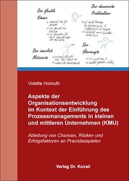 Abbildung von Homuth | Aspekte der Organisationsentwicklung im Kontext der Einführung des Prozessmanagements in kleinen und mittleren Unternehmen (KMU) | 2016 | Ableitung von Chancen, Risiken... | 449