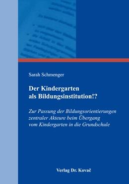 Abbildung von Schmenger   Der Kindergarten als Bildungsinstitution!?   2016   Zur Passung der Bildungsorient...   6