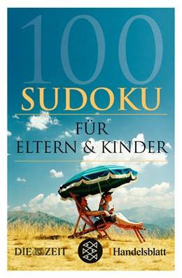 Abbildung von 100 Sudoku für Eltern & Kinder   1. Auflage   2007