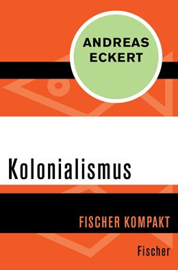Abbildung von Eckert   Kolonialismus   1. Auflage   2015   beck-shop.de