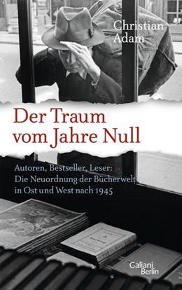 Abbildung von Adam | Der Traum vom Jahre Null | 1. Auflage | 2016 | beck-shop.de