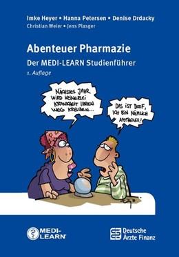 Abbildung von Drdacky / MEDI-LEARN Verlag GbR / Heyer | Abenteuer Pharmazie | 2015 | Der MEDI-LEARN Studienführer