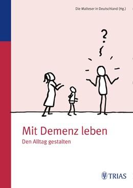 Abbildung von Malteser Deutschland gGmbH Ursula Sottong MPH | Mit Demenz leben | 1. Auflage | 2015 | beck-shop.de