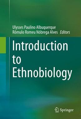 Abbildung von Albuquerque / Nóbrega Alves | Introduction to Ethnobiology | 1. Auflage | 2016 | beck-shop.de