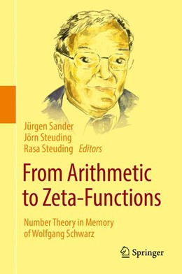 Abbildung von Sander / Steuding | From Arithmetic to Zeta-Functions | 1st ed. 2016 | 2017 | Number Theory in Memory of Wol...