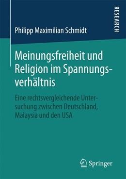 Abbildung von Schmidt | Meinungsfreiheit und Religion im Spannungsverhältnis | 2015 | Eine rechtsvergleichende Unter...