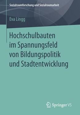 Abbildung von Lingg   Hochschulbauten im Spannungsfeld von Bildungspolitik und Stadtentwicklung   1. Auflage   2015   beck-shop.de