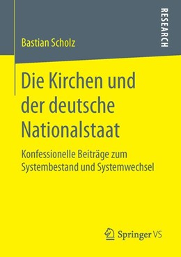 Abbildung von Scholz | Die Kirchen und der deutsche Nationalstaat | 2015 | Konfessionelle Beiträge zum Sy...