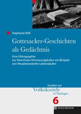 Abbildung von Böß   Gottesacker-Geschichten als Gedächtnis   2015   Eine Ethnographie zur Herrnhut...   6