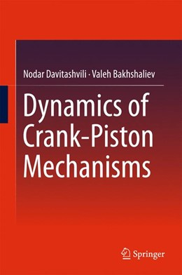 Abbildung von Davitashvili / Bakhshaliev | Dynamics of Crank-Piston Mechanisms | 1. Auflage | 2016 | beck-shop.de