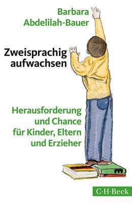 Abbildung von Abdelilah-Bauer, Barbara   Zweisprachig aufwachsen   3. Auflage   2016   beck-shop.de