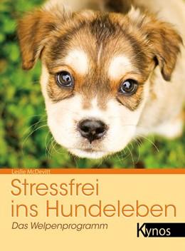 Abbildung von McDevitt   Stressfrei ins Hundeleben   2016   Das Welpenprogramm