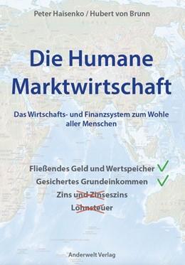 Abbildung von Haisenko / Anderwelt Verlag   Die Humane Marktwirtschaft   1. Auflage   2015   beck-shop.de