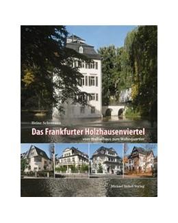 Abbildung von Schomann   Das Frankfurter Holzhausenviertel   2., ergänzte und aktualisierte Auflage   2016   vom Weiherhaus zum Wohnquartie...