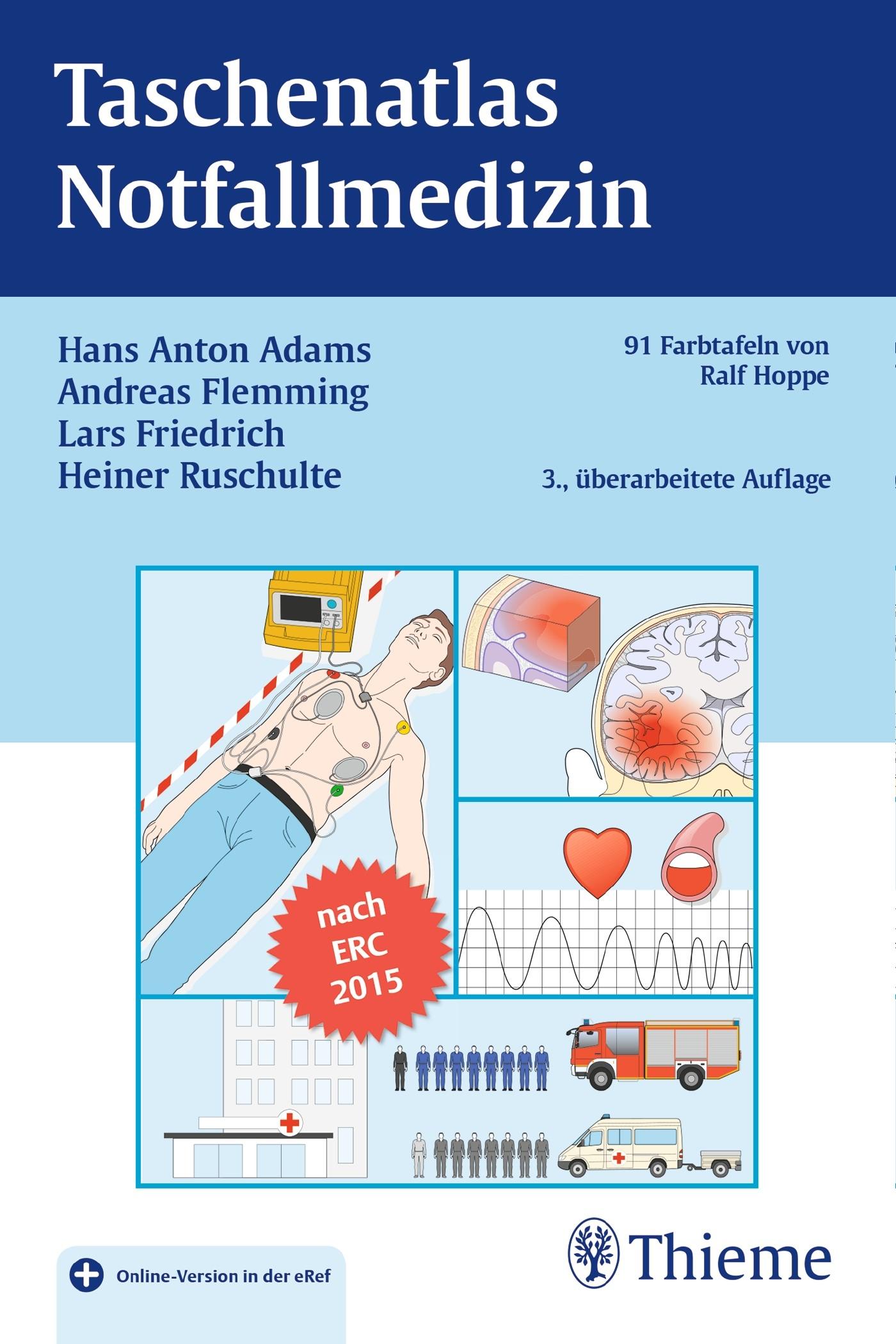 Taschenatlas Notfallmedizin   Adams / Flemming / Friedrich / Ruschulte   3., überarbeitete Auflage, 2016 (Cover)