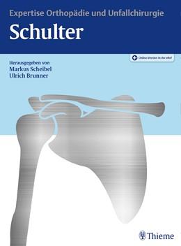 Abbildung von Scheibel / Brunner (Hrsg.) | Schulter | 2020 | Expertise Orthopädie und Unfal...