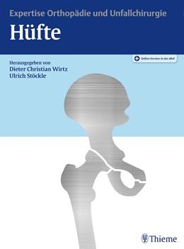 Abbildung von Wirtz / Stöckle (Hrsg.) | Hüfte | 2018 | Expertise Orthopädie und Unfal...