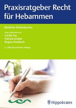 Abbildung von Diefenbacher | Praxisratgeber Recht für Hebammen | 2. Auflage | 2017 | beck-shop.de